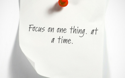 Focus on one thing at a time.
