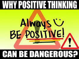 Positive Psychology can be counter productive